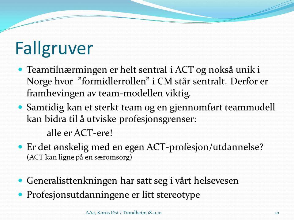 Fallgruver Teamtilnærmingen er helt sentral i ACT og nokså unik i Norge hvor formidlerrollen i CM står sentralt.