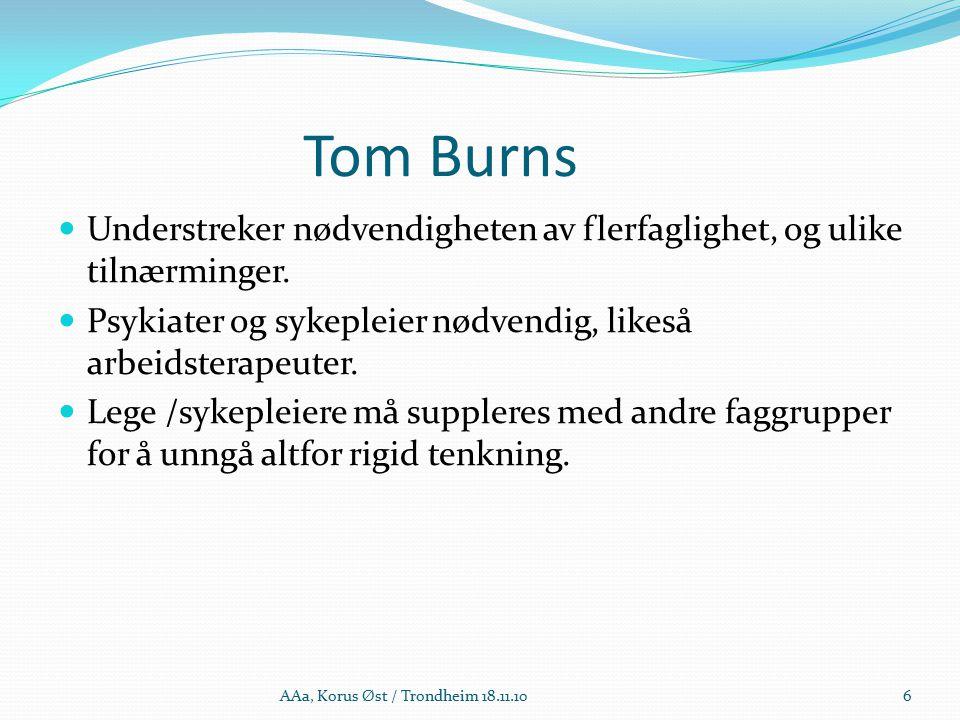Tom Burns Understreker nødvendigheten av flerfaglighet, og ulike tilnærminger.