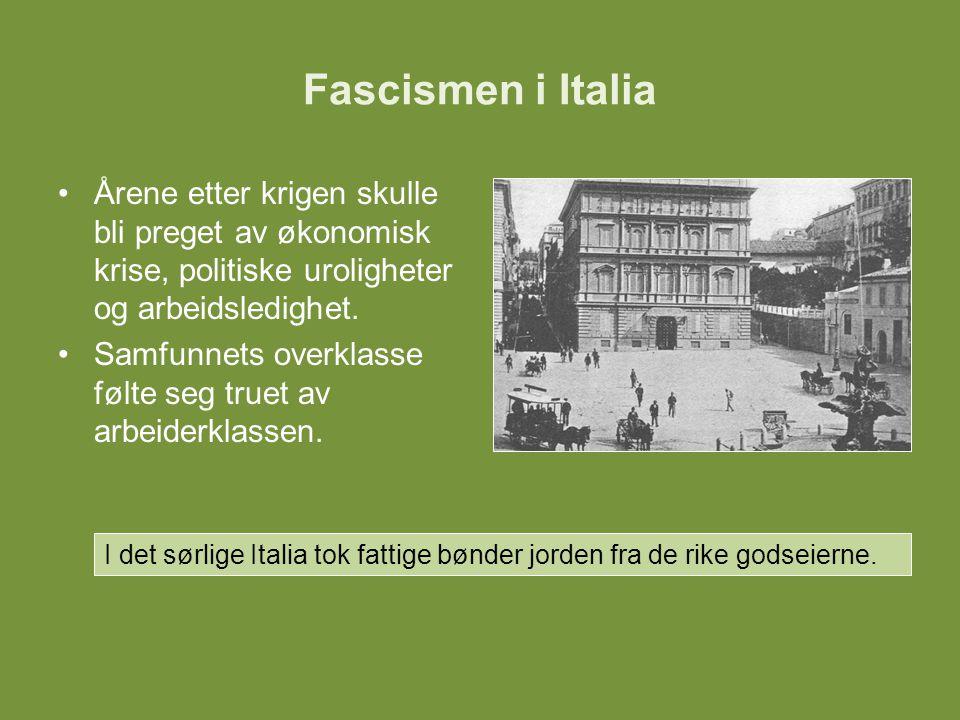 Fascismen i Italia Årene etter krigen skulle bli preget av økonomisk krise, politiske uroligheter og arbeidsledighet. Samfunnets overklasse følte seg
