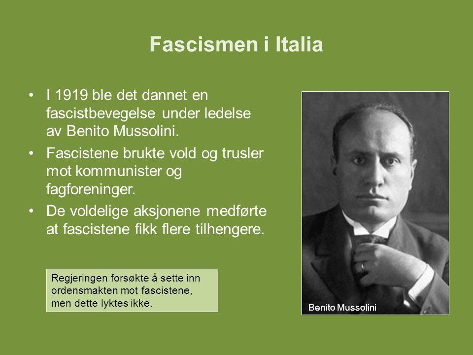 Fascismen i Italia I 1919 ble det dannet en fascistbevegelse under ledelse av Benito Mussolini. Fascistene brukte vold og trusler mot kommunister og f
