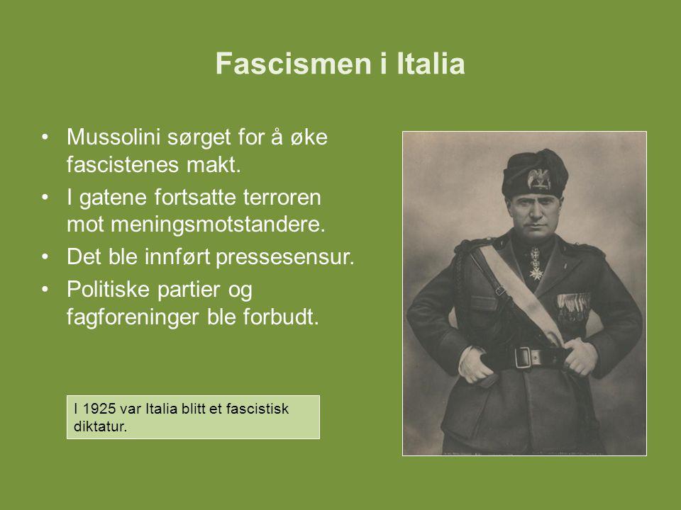Fascismen i Italia Mussolini sørget for å øke fascistenes makt. I gatene fortsatte terroren mot meningsmotstandere. Det ble innført pressesensur. Poli