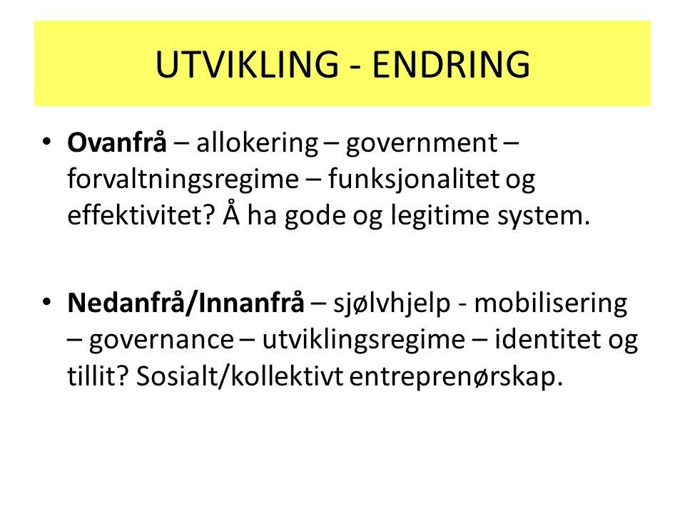 UTVIKLING - ENDRING Ovanfrå – allokering – government – forvaltningsregime – funksjonalitet og effektivitet.