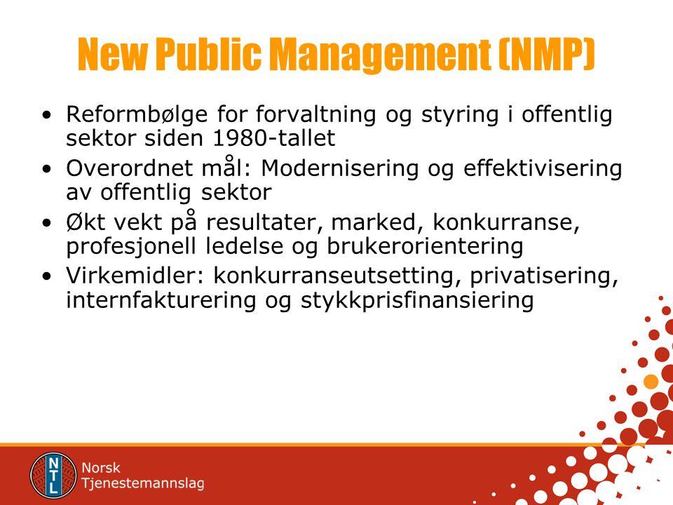 New Public Management (NMP) Reformbølge for forvaltning og styring i offentlig sektor siden 1980-tallet Overordnet mål: Modernisering og effektiviseri