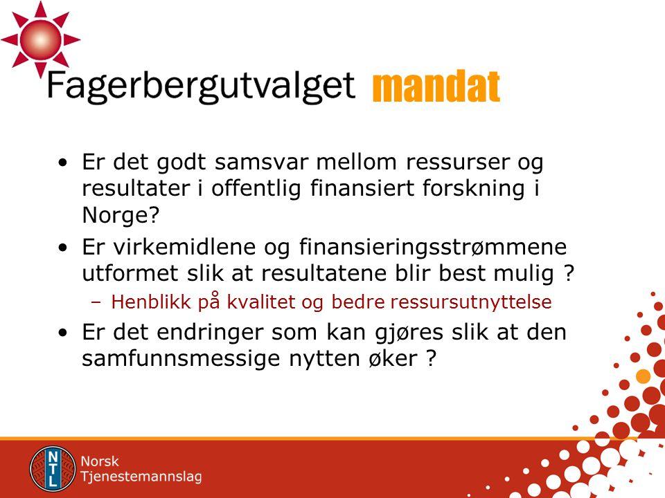 mandat Er det godt samsvar mellom ressurser og resultater i offentlig finansiert forskning i Norge? Er virkemidlene og finansieringsstrømmene utformet