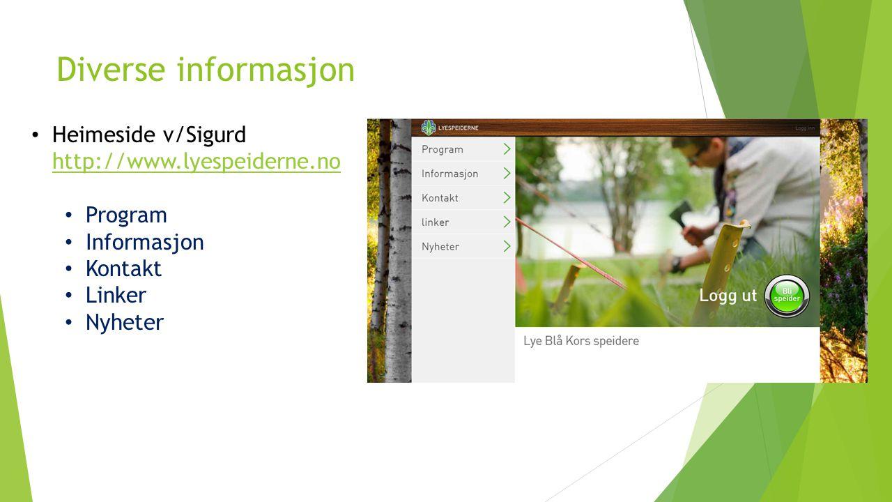 Diverse informasjon Heimeside v/Sigurd http://www.lyespeiderne.no http://www.lyespeiderne.no Program Informasjon Kontakt Linker Nyheter