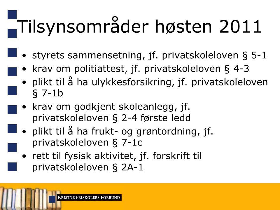 Tilsynsområder høsten 2011 styrets sammensetning, jf.
