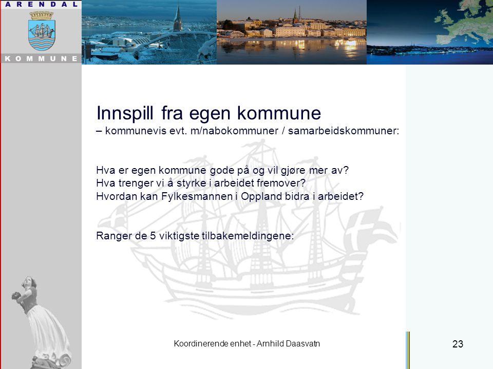 Koordinerende enhet - Arnhild Daasvatn 23 Innspill fra egen kommune – kommunevis evt.