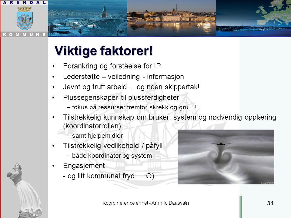 Koordinerende enhet - Arnhild Daasvatn 34 Viktige faktorer.