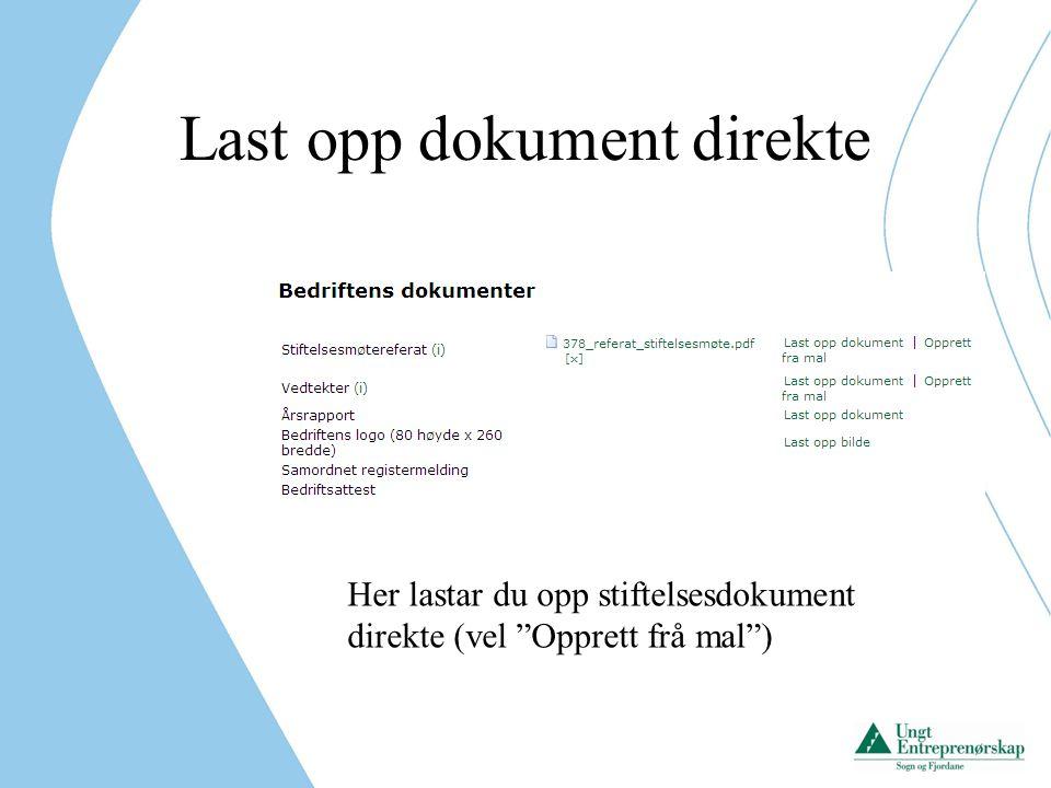 Hugs å sende inn Kopi av vedtekter for UB Protokoll for stiftelsesmøte Samordna registermelding Alt i underskreven tilstand med blå kulepenn I tillegg til kopi av betalt registreringsavgift.