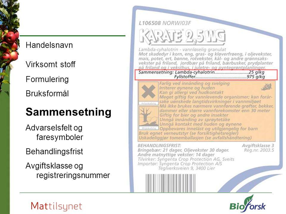 Handelsnavn Virksomt stoff Formulering Bruksformål Sammensetning Advarselsfelt og faresymboler Behandlingsfrist Avgiftsklasse og registreringsnummer