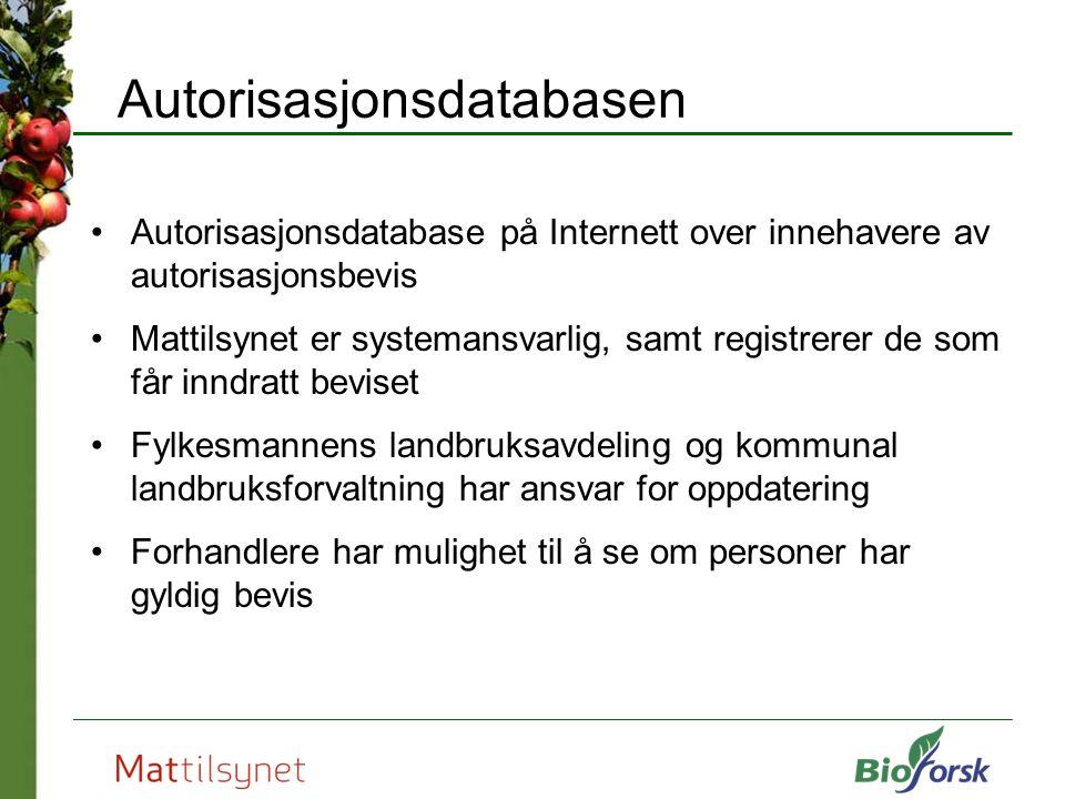 Autorisasjonsdatabasen Autorisasjonsdatabase på Internett over innehavere av autorisasjonsbevis Mattilsynet er systemansvarlig, samt registrerer de so
