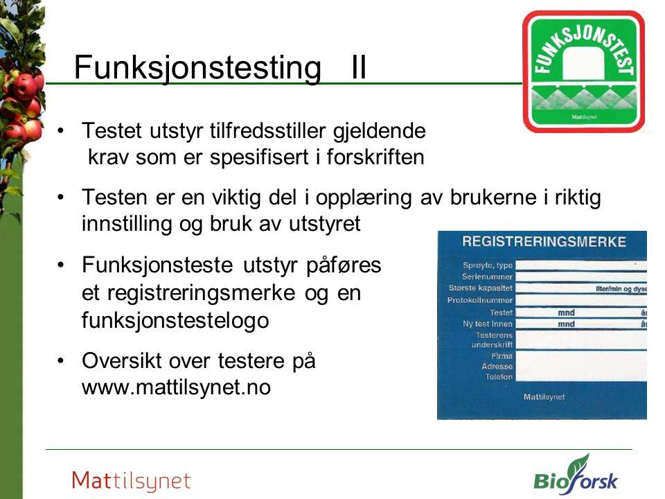 Funksjonstesting II Testet utstyr tilfredsstiller gjeldende krav som er spesifisert i forskriften Testen er en viktig del i opplæring av brukerne i ri