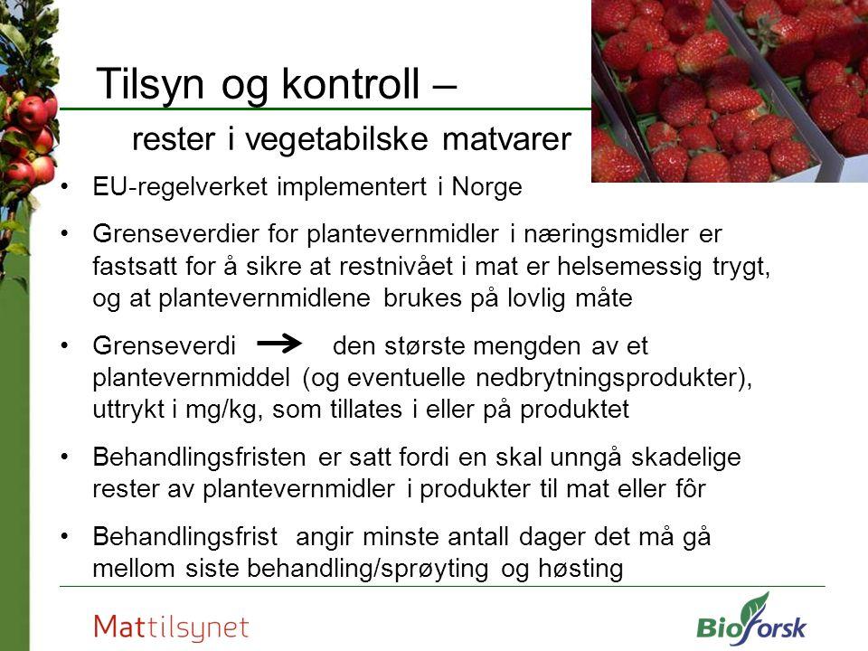 Tilsyn og kontroll – rester i vegetabilske matvarer I EU-regelverket implementert i Norge Grenseverdier for plantevernmidler i næringsmidler er fastsa