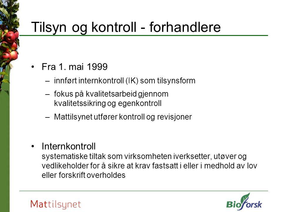 Tilsyn og kontroll - forhandlere Fra 1. mai 1999 –innført internkontroll (IK) som tilsynsform –fokus på kvalitetsarbeid gjennom kvalitetssikring og eg