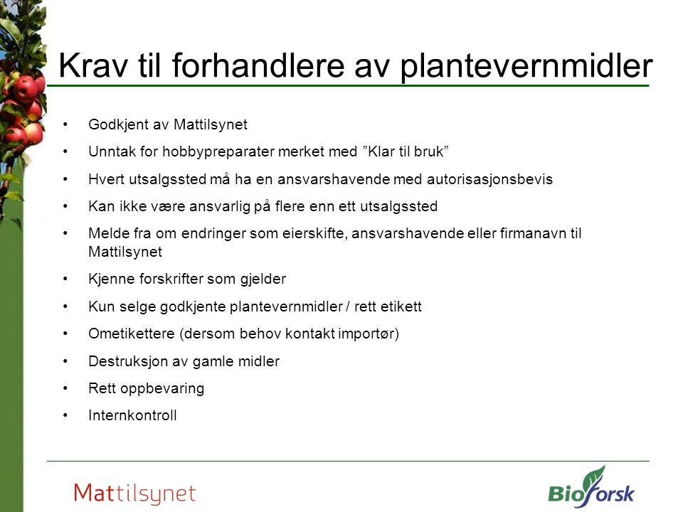 """Krav til forhandlere av plantevernmidler Godkjent av Mattilsynet Unntak for hobbypreparater merket med """"Klar til bruk"""" Hvert utsalgssted må ha en ansv"""