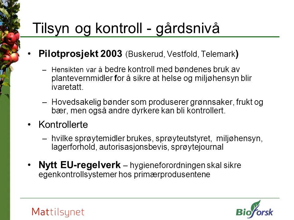 Tilsyn og kontroll - gårdsnivå Pilotprosjekt 2003 (Buskerud, Vestfold, Telemark ) –Hensikten var å bedre kontroll med bøndenes bruk av plantevernmidle