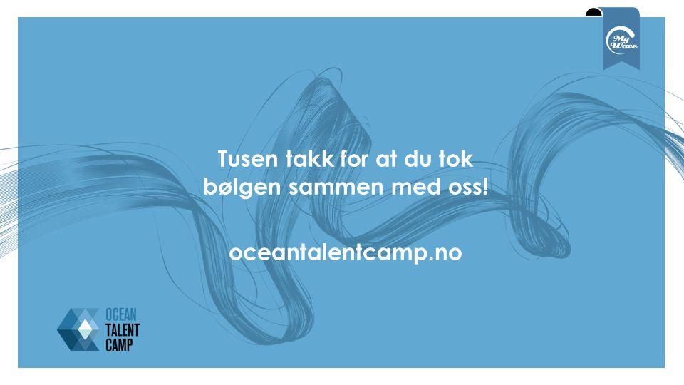 Tusen takk for at du tok bølgen sammen med oss! oceantalentcamp.no