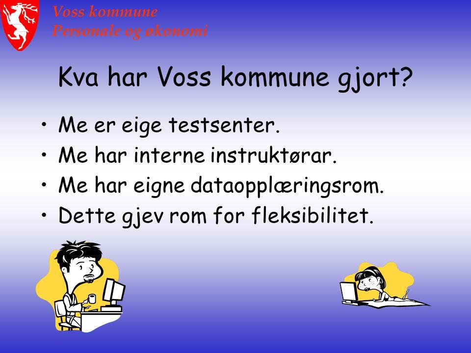 Voss kommune Personale og økonomi Kva har Voss kommune gjort.