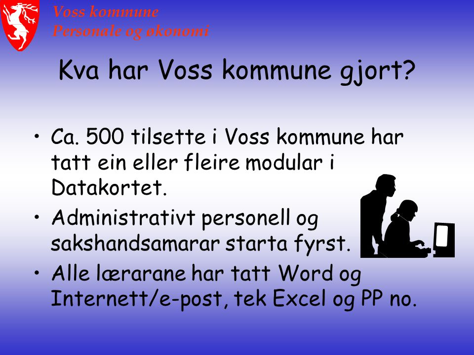 Voss kommune Personale og økonomi Kva har dette betydd.