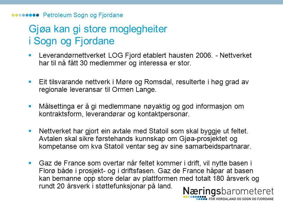 Petroleum Sogn og Fjordane Gjøa kan gi store moglegheiter i Sogn og Fjordane  Leverandørnettverket LOG Fjord etablert hausten 2006.