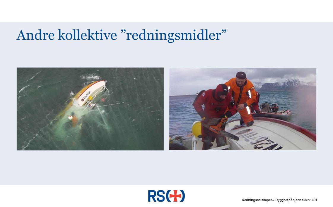 Redningsselskapet – Trygghet på sjøen siden 1891 Andre kollektive redningsmidler