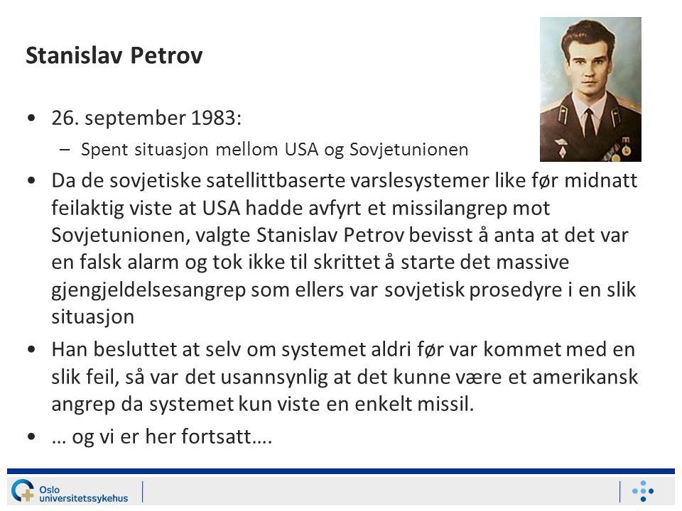 Stanislav Petrov 26. september 1983: –Spent situasjon mellom USA og Sovjetunionen Da de sovjetiske satellittbaserte varslesystemer like før midnatt fe
