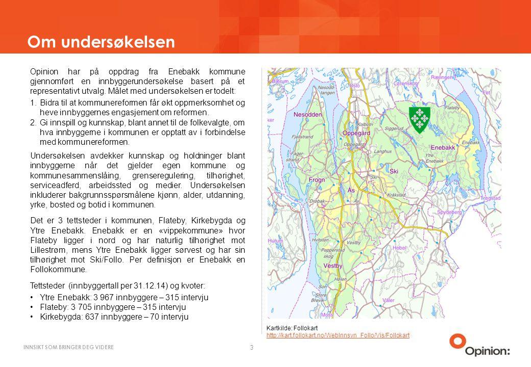 INNSIKT SOM BRINGER DEG VIDERE Om undersøkelsen 3 Opinion har på oppdrag fra Enebakk kommune gjennomført en innbyggerundersøkelse basert på et representativt utvalg.