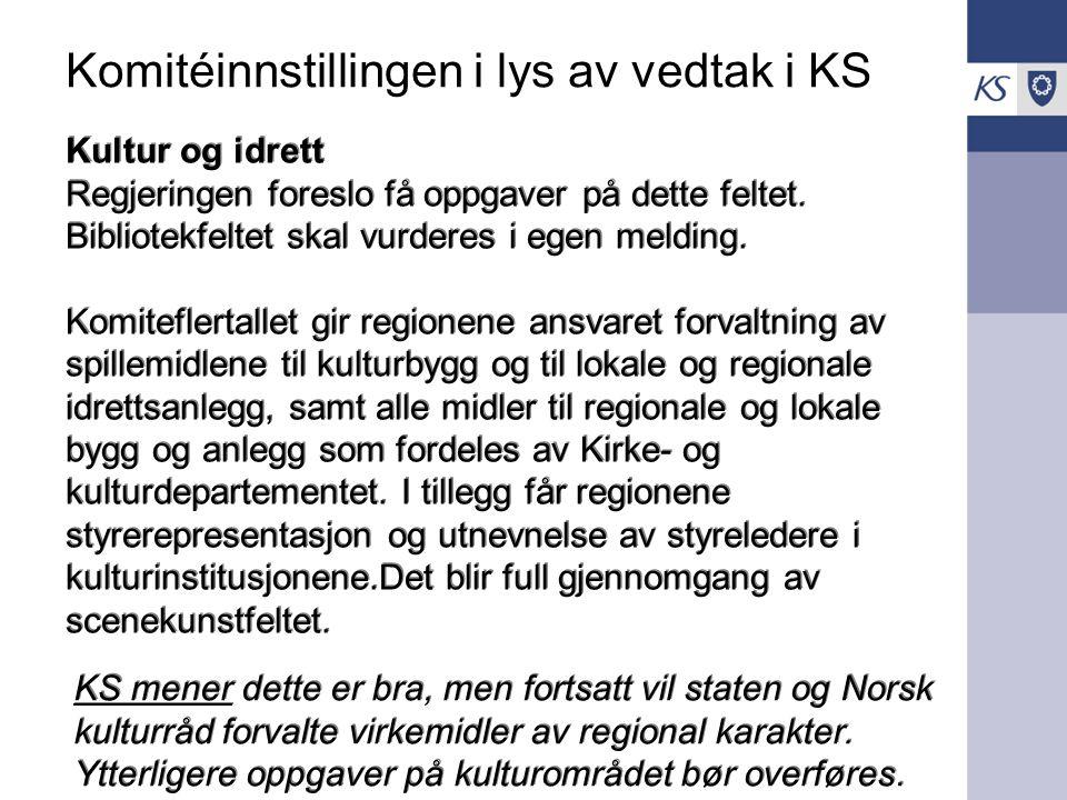 Komitéinnstillingen i lys av vedtak i KS Kultur og idrett Regjeringen foreslo få oppgaver på dette feltet.