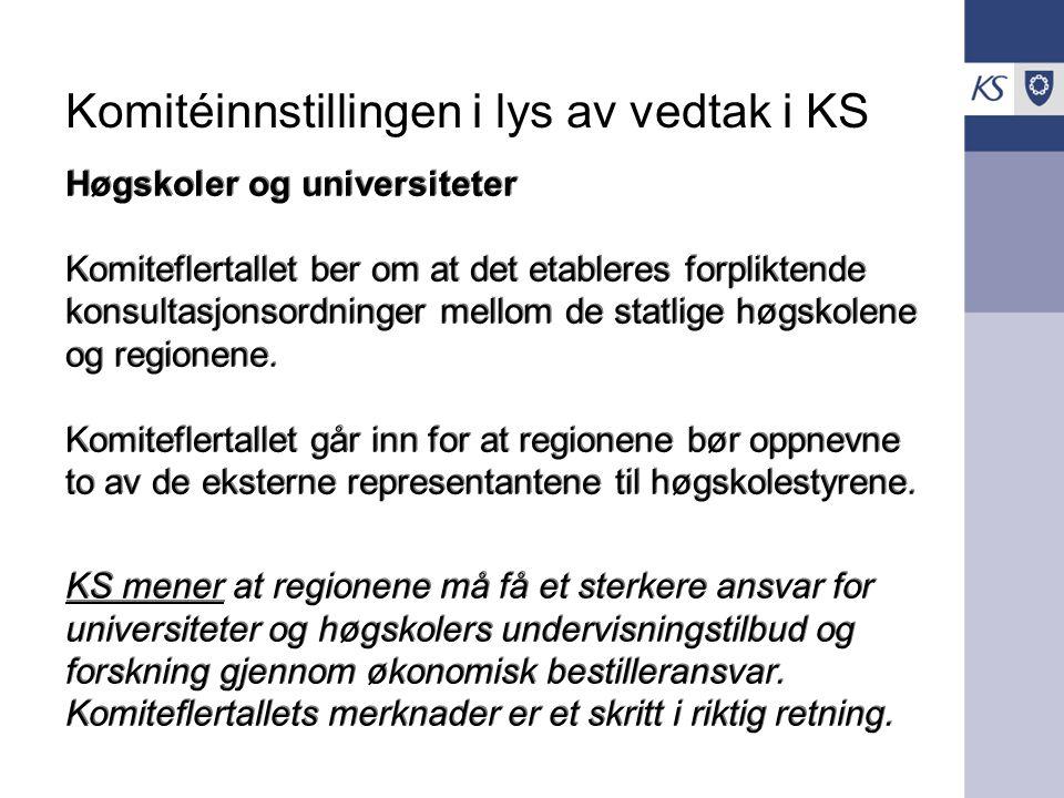 Komitéinnstillingen i lys av vedtak i KS Høgskoler og universiteter Komiteflertallet ber om at det etableres forpliktende konsultasjonsordninger mello