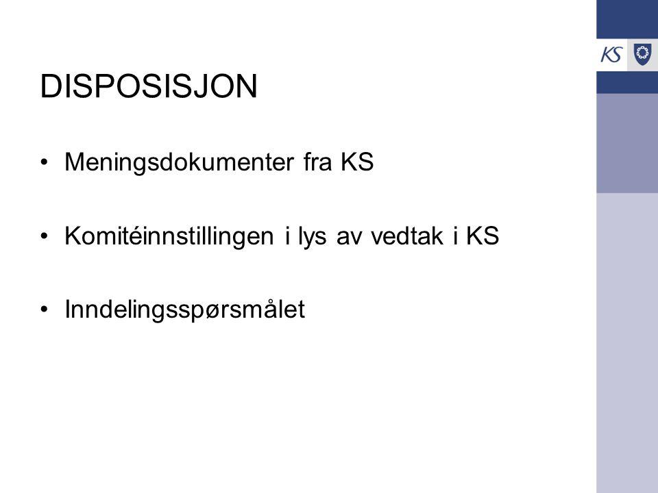 DISPOSISJON Meningsdokumenter fra KS Komitéinnstillingen i lys av vedtak i KS Inndelingsspørsmålet