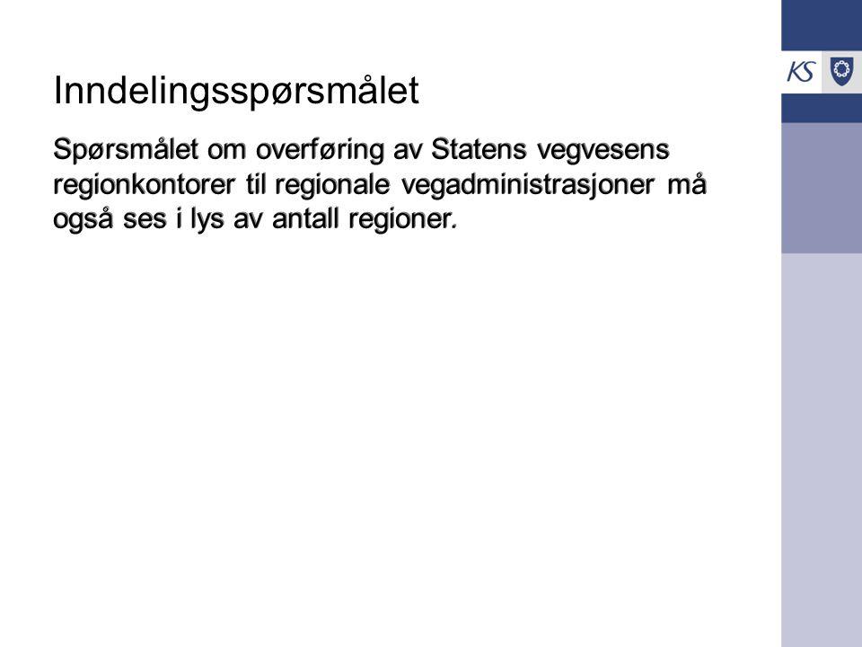Inndelingsspørsmålet Spørsmålet om overføring av Statens vegvesens regionkontorer til regionale vegadministrasjoner må også ses i lys av antall regioner.