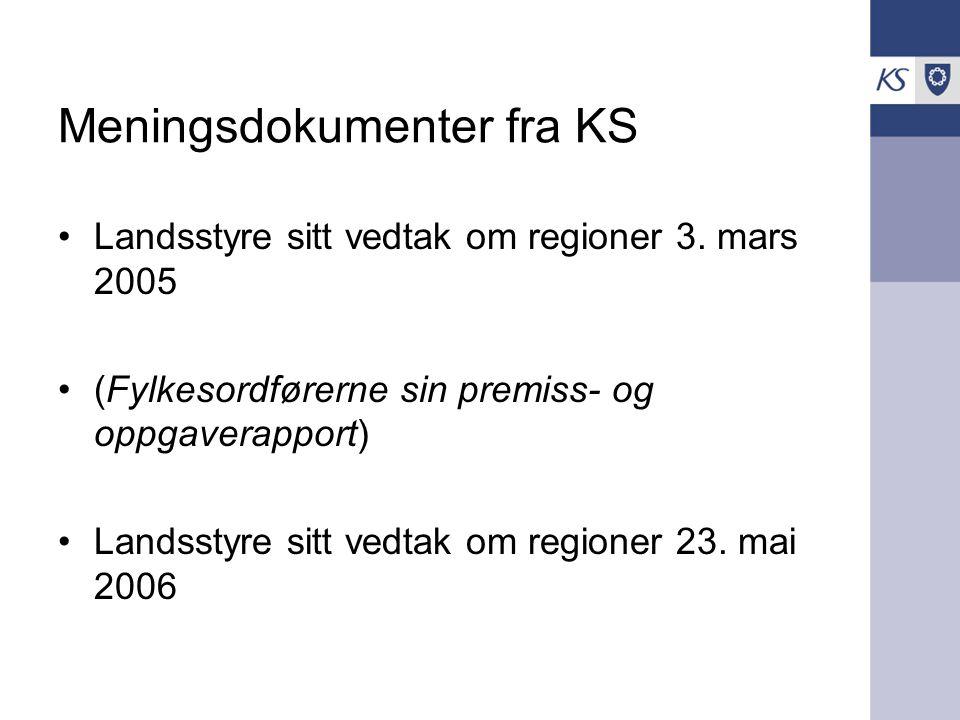 Meningsdokumenter fra KS Landsstyre sitt vedtak om regioner 3. mars 2005 (Fylkesordførerne sin premiss- og oppgaverapport) Landsstyre sitt vedtak om r