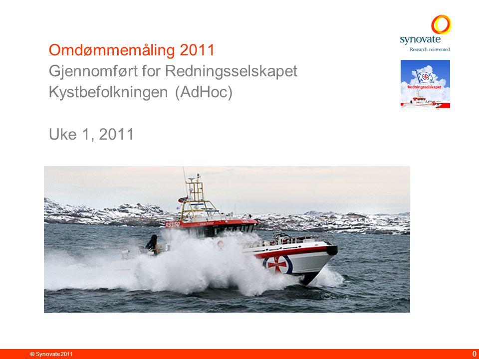 © Synovate 2011 0 Omdømmemåling 2011 Gjennomført for Redningsselskapet Kystbefolkningen (AdHoc) Uke 1, 2011 Project #:84058