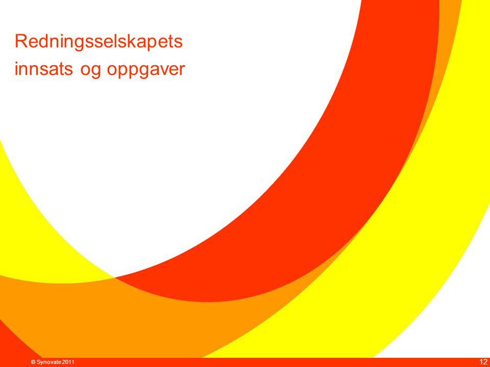 © Synovate 2011 12 Redningsselskapets innsats og oppgaver
