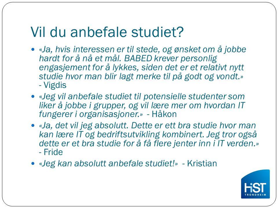 Vil du anbefale studiet.
