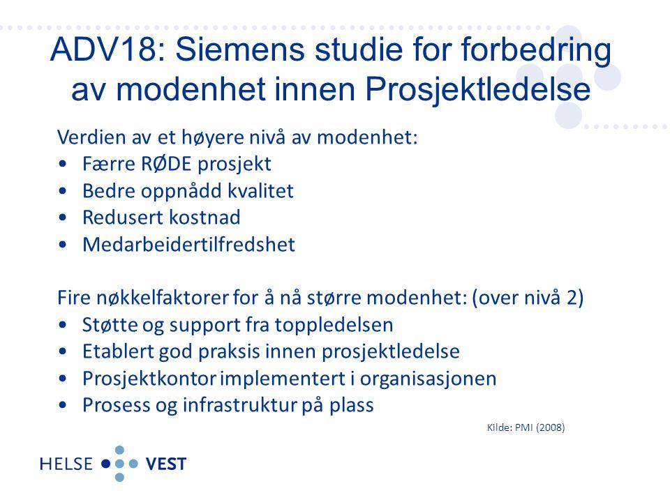 ADV18: Siemens studie for forbedring av modenhet innen Prosjektledelse Verdien av et høyere nivå av modenhet: Færre RØDE prosjekt Bedre oppnådd kvalit