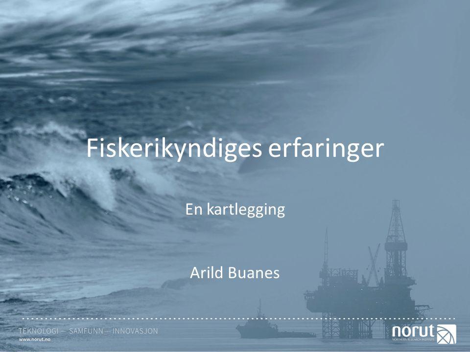 Fiskerikyndiges erfaringer En kartlegging Arild Buanes