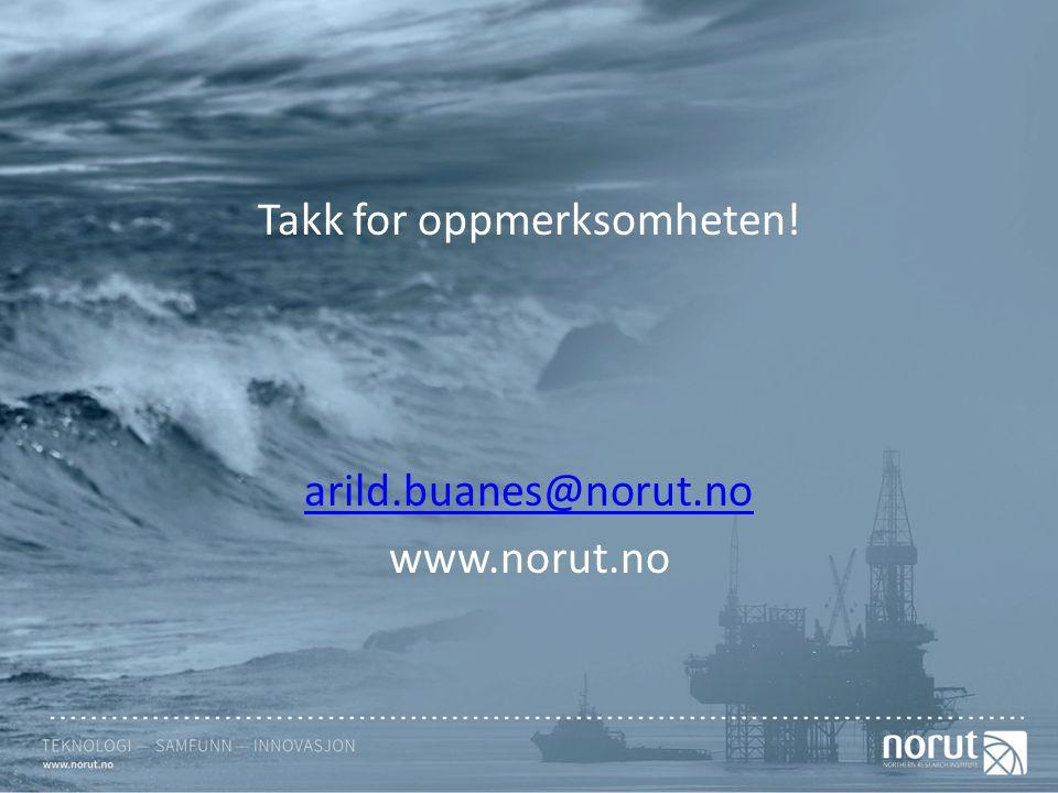 Takk for oppmerksomheten! arild.buanes@norut.no www.norut.no