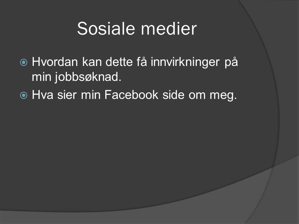 Sosiale medier  Hvordan kan dette få innvirkninger på min jobbsøknad.
