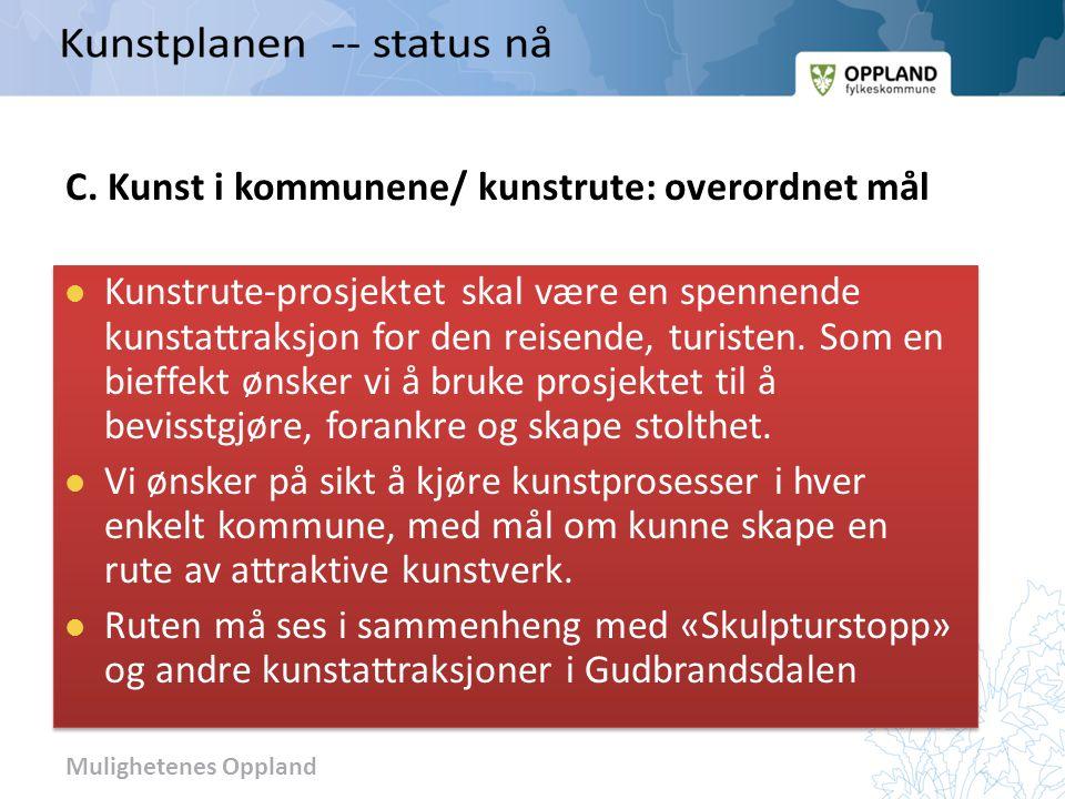 Mulighetenes Oppland C. Kunst i kommunene/ kunstrute: overordnet mål