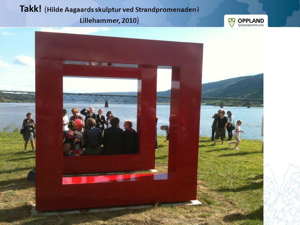 Mulighetenes Oppland Takk! ( Hilde Aagaards skulptur ved Strandpromenaden i Lillehammer, 2010 )