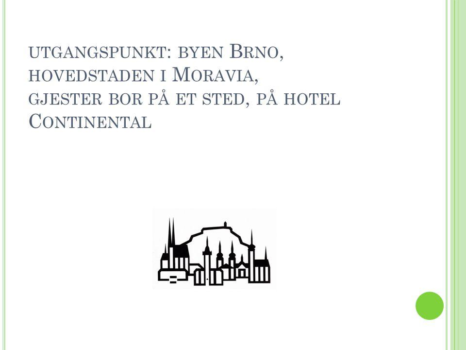 B YEN B RNO LIGGER I M ORAVIA 100 KM FRA W IEN, 100 KM FRA P RAHA M ORAVIA LIGGER I D EN TSJEKKISKE REPUBLIKK I Brno-sentrum kan man se det gamle (gotiske) rådhuset med utsiktstårnet.