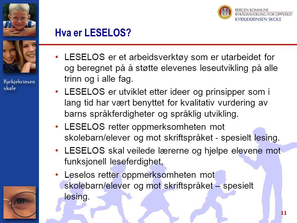 Hva er LESELOS? LESELOS er et arbeidsverktøy som er utarbeidet for og beregnet på å støtte elevenes leseutvikling på alle trinn og i alle fag. LESELOS