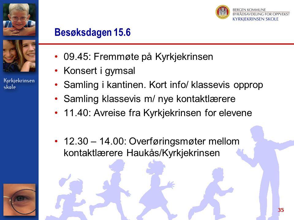 Besøksdagen 15.6 09.45: Fremmøte på Kyrkjekrinsen Konsert i gymsal Samling i kantinen.