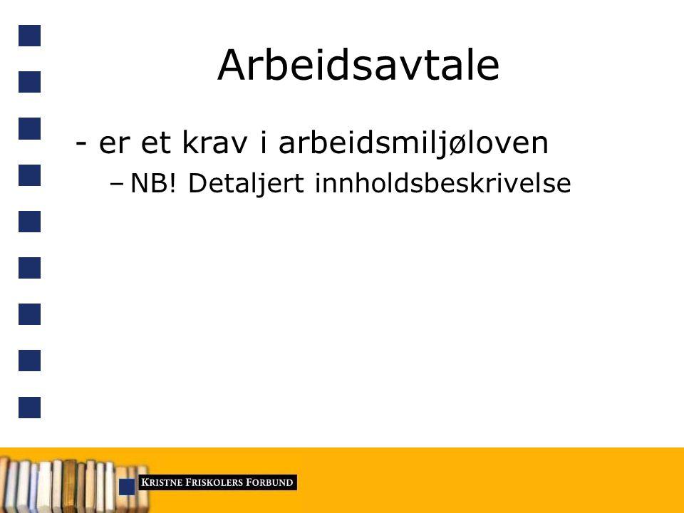 Arbeidsavtale - er et krav i arbeidsmiljøloven –NB! Detaljert innholdsbeskrivelse