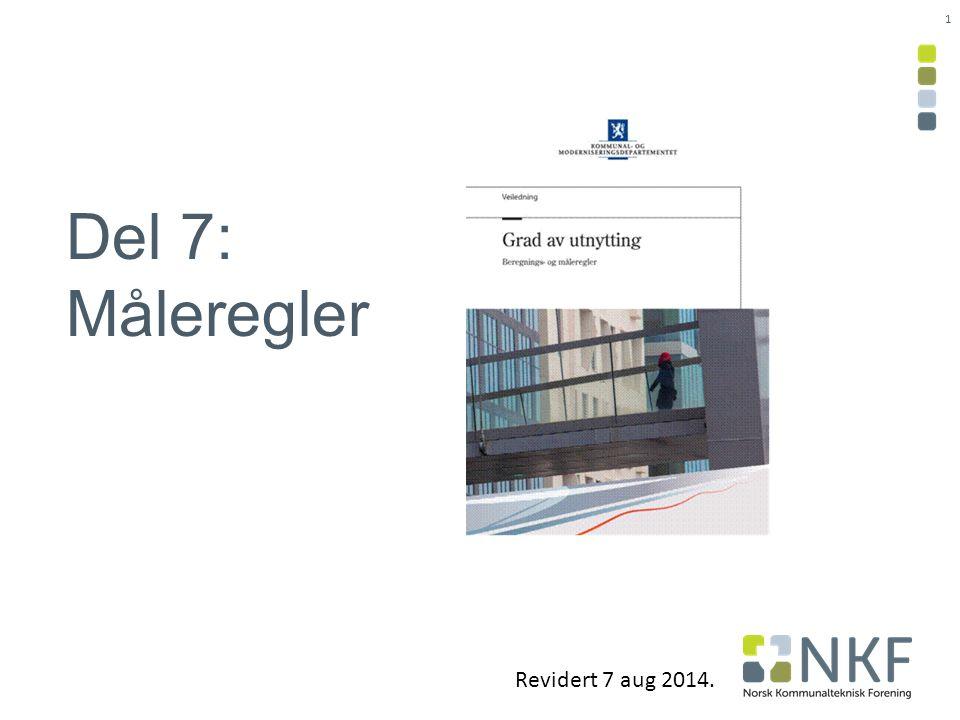 1 Del 7: Måleregler Revidert 7 aug 2014.