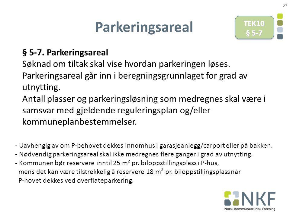 Parkeringsareal 27 - Uavhengig av om P-behovet dekkes innomhus i garasjeanlegg/carport eller på bakken.