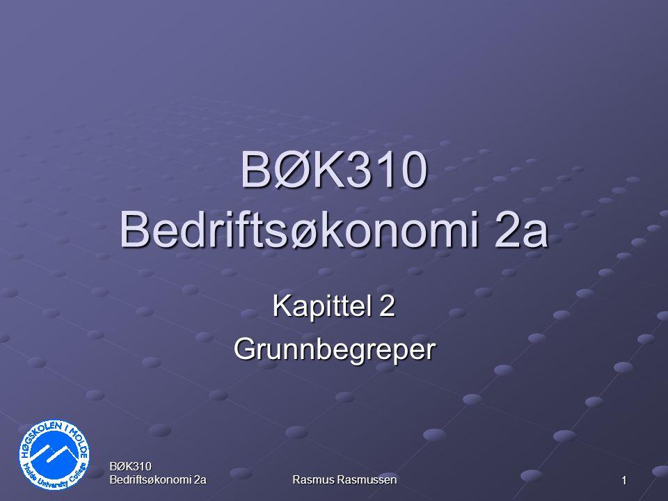 2 BØK310 Bedriftsøkonomi 2a Rasmus Rasmussen Kostnad / Utbetaling Kostnad er verdien av forbrukte ressurser.