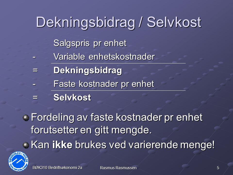 6 BØK310 Bedriftsøkonomi 2a Rasmus Rasmussen Marginalkostnad / Gjennomsnittskostnad Marginalkostnaden angir hva det koster å produsere en enhet ekstra.