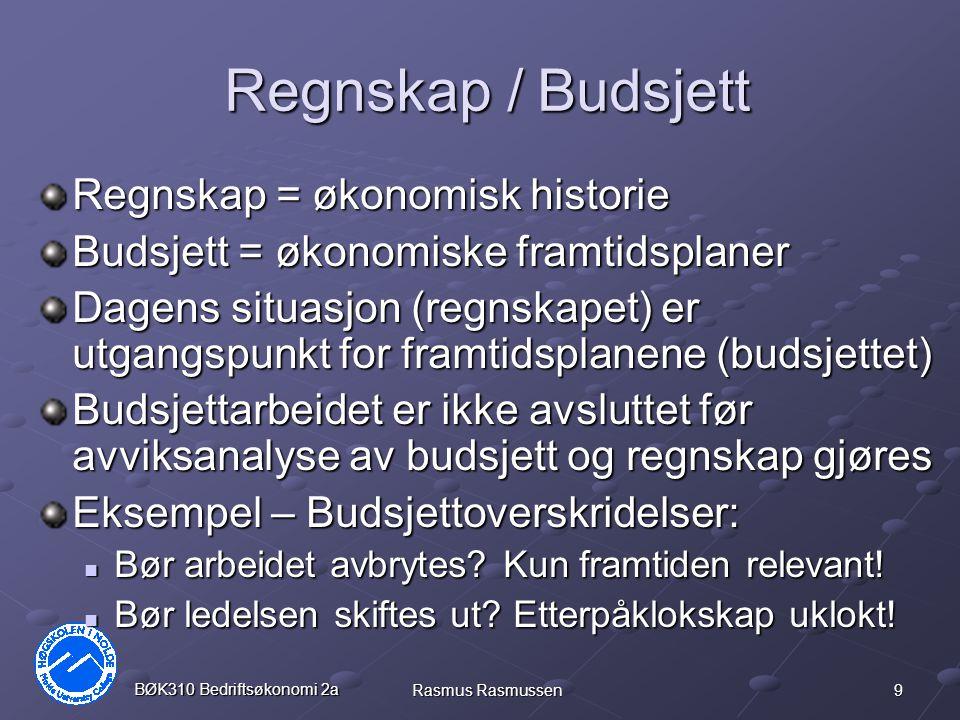 10 BØK310 Bedriftsøkonomi 2a Rasmus Rasmussen Alternativprinsippet Enhver beslutning innebærer et valg mellom flere alternativer.